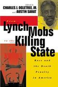 From Lynch Mobs to the Killing State Race And the Death Penalty in America
