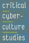 Critical Cyberculture Studies
