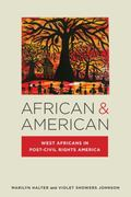 African and American : West Africans in Post-Civil Rights America