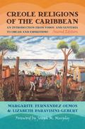 Creole Religions of the Caribbean: An Introduction from Vodou and Santeria to Obeah and Espi...