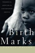 Birthmarks Transracial Adoption in Contemporary America