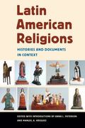 Latin American Religions: Histories and Documents in Context