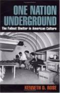 One Nation Underground The Fallout Shelter in American Culture