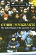 Other Immigrants The Global Origins Of The American People