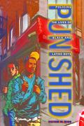 Punished: Policing the Lives of Black and Latino Boys (New Perspectives in Crime, Deviance, ...