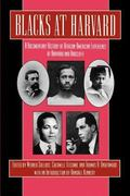 Blacks at Harvard A Documentary History of African-American Experience at Harvard and Radcliffe