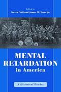 Mental Retardation in America A Historical Reader