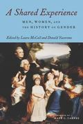 Shared Experience Men, Women, and the History of Gender