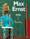 Max Ernst: Dada and the Dawn of Surrealism. (Monographs - Artist)