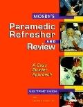 Mosby's Paramedic Refresher and Review A Case Studies Approach