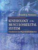 Kinesiology of the Musculoskeletal System Foundations for Physical Rehabilitation
