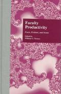 Faculty Productivity Facts, Fictions, and Issues