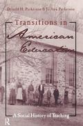 Transitions in American Education A Social History of Teaching