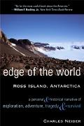 Edge of the World Ross Island, Antarctica  A Personal & Historical Narrative of Exploration,...