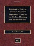 Handbook of Fire & Explosion Protection Engineering Principles for Oil, Gas, Chemical, & Rel...