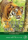 Tigers of the World, Second Edition: The Science, Politics and Conservation of Panthera tigr...