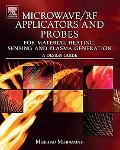 Microwave/RF Applicators and Probes for Material Heating, Sensing, and Plasma Generation: A ...