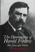 Damnation of Harold Frederic His Lives and Works