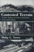 Contested Terrain A New History of Nature and People in the Adirondacks