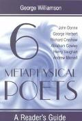 Six Metaphysical Poets A Reader's Guide