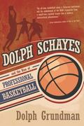 Dolph Schayes and the Rise of Professional Basketball