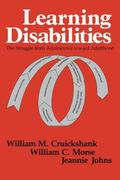 Learning Disabilities; The Struggle from Adolescence toward Adulthood - William M. Cruicksha...