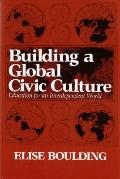 Building a Global Civic Culture Education for an Interdependent World