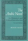 Arabic Novel An Historical and Critical Introduction