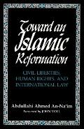 Toward an Islamic Reformation Civil Liberties, Human Rights, and International Law