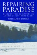 Repairing Paradise: The Restoration of Nature in America's National Parks