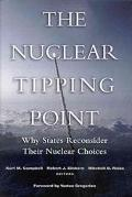Nuclear Tipping Point Why States Reconsider Their Nuclear Choices