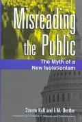 Misreading the Public The Myth of a New Isolationism
