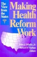 Making Health Reform Work The View from the States