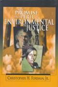 Promise and Peril of Environmental Justice