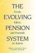 Trends, Evolving Effects, Pension and Proposals System for Reform A Framework for Evaluating Pension Reform