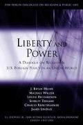 Liberty and Power A Dialogue on Religion and U.S. Foreign Policy in an Unjust World