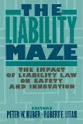 Liability Maze The Impact of Liability Law on Safety and Innovation