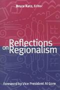 Reflections on Regionalism Bruce Katz, Editor ; Foreword by Al Gore