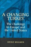 Changing Turkey The Challenge to Europe and the United States