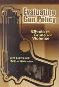 Evaluating Gun Policy Effects on Crime and Violence