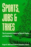 Sports, Jobs, and Taxes The Economic Impact of Sports Teams and Stadiums