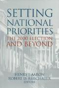 Setting National Priorities The 2000 Election and Beyond