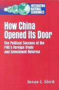 How China Opened Its Door The Political Success of the Prc's Foreign Trade and Investment Re...