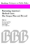 Rationing America's Medical Care The Oregon Plan and Beyond