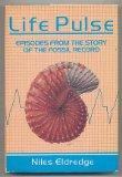 Life Pulse: Episodes from the Story of the Fossil Record - Niles Eldredge - Hardcover