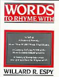 Words to Rhyme with: A Rhyming Dictionary - Willard R. Espy - Hardcover