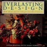 Everlasting Design: More Ideas and Techniques for Dried Flowers - Diana Penzner - Hardcover