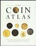 Coin Atlas: The World of Coinage from Its Origins to the Present Day - Joe Cribb - Hardcover