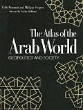 Atlas of the Arab World Geopolitics and Society