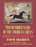 Two Hundred Years of the American Circus: From ABA-Daba to the Zoppe-Zavatta Troupe - Tom Og...